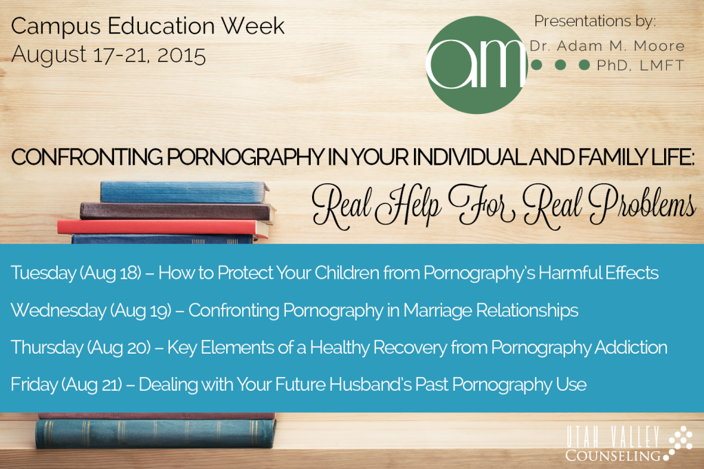 Education Week  - Utah Valley Counseling - Confronting Pornography
