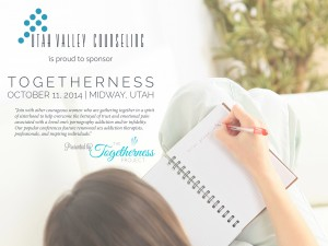 Togetherness Project Conference Sponsored by Utah Valley Counseling